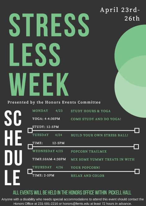 Stress Less Week flyer. Courtesy of the Honors Events Committee at Ferris State University